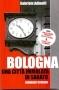 Bologna. Una citt� immolata di sabato - romanzo