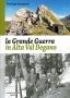 La Grande Guerra in Alta Val Degano