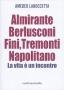 Almirante, Berlusconi, Fini, Tremonti, Napolitano