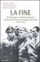 La fine. Gli ultimi giorni di Benito Mussolini nei documenti dei