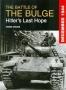 The Battle of the Bulge. Hitler s Last Hope