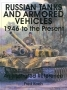 Russian Tanks and Armored Vehicles 1946 - to the Present