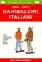 Garibaldini italiani 1838-1871
