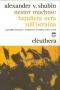 Nestor Machno: Guerriglia libertaria e rivoluzione contadina