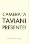Camerata Taviani presente!