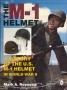 The M-1 helmet of the World War II GI