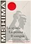 Mishima: la spada, la penna, il sangue