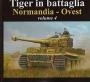 Tiger in battaglia. Normandia - Ovest. Vol. 4