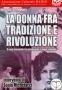 La donna fra Tradizione e Rivoluzione - Dvd