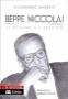Beppe Niccolai. Il missino e l eretico