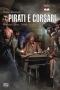 Pirati e corsari. Uomini e navi