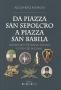 Da Piazza San Sepolcro a Piazza San Babila