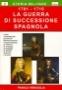 La guerra di successione spagnola 1701-1715