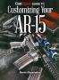 Customizing Your AR-15