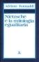 Nietzsche e la mitologia egualitaria