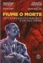 Fiume o morte - graphic novel
