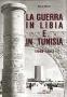 La guerra in Libia e in Tunisia 1940-1943