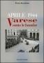 Aprile 1944. Varese sotto le bombe