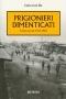 Prigionieri dimenticati. Cellelager 1917-1918