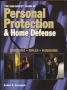 Personal protection & home defense