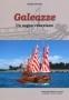 Galeazze. Un sogno veneziano