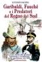 Garibaldi, Fauch? e i predatori del Regno del Sud