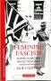 Feminine fascism. Women in Britain s fascist movement