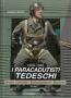 1939 - 1945 I paracadutisti tedeschi Vol. 1